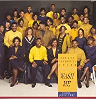 Wash Me by The New Life Community Choir Featuring John P. Kee (1994-05-03)