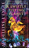 A Swiftly Tilting Planet (The Time Quartet)