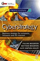Cyberstrategy: Business strategy for extranets, intranets and the internet (Chartered Institute of Marketing (Paperback))