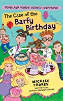 The Case of the Barfy Birthday: And Other Super-Scientific Cases (Doyle and Fossey, Science Detectives)