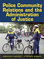 Police Community Relations and the Administration of Justice (7th Edition)