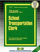 School Transportation Clerk (Career Examination Passbooks)