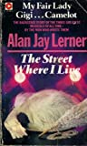 """Street Where I Live: The Story of """"My Fair Lady"""", """"Gigi"""" and """"Camelot"""" (Coronet Books)"""