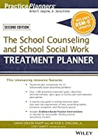 The School Counseling and School Social Work Treatment Planner, with DSM-5 Updates, 2nd Edition (PracticePlanners) by Sarah Edison Knapp Arthur E. Jongsma Jr. Catherine L. Dimmitt(2015-01-15)