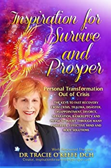 Inspiration for Survive and Prosper: Personal Transformation Out of Crisis by [O'Keefe, Tracie]