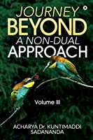 Journey Beyond: A Non-Dual Approach: Volume III
