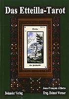 Das Etteilla-Tarot: 78 Tarotkarten. Theoretischer und praktischer Unterricht ueber das Buch Thot oder ueber die hoehere Kraft, Natur und Mensch mit Zuverlaessigkeit die Geheimnisse des Lebens zu enthuellen und Orakel zu erteilen, nach der Aegypter wunderbarer Kunst