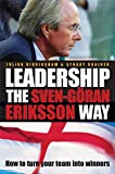 Leadership the Sven-Gran Eriksson Way: How to Turn Your Team Into Winners