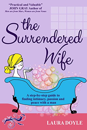 The surrendered wife a practical guide to finding intimacy the surrendered wife a practical guide to finding intimacy passion and peace with a fandeluxe Gallery