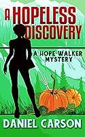 A Hopeless Discovery (A Hope Walker Mystery)