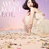 LOL / AYUSE KOZUE (CD - 2013)