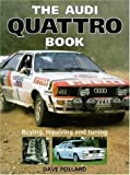 The Audi Quattro Book: Buying, Repairing and Tuning