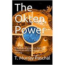 The Okten Power: Practices of power in Native American and tribal-culture sorcery