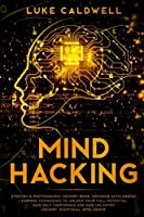 Mind Hacking: Stoicism & Photographic Memory book. Discover Accelerated Learning Techniques to Unlock your Full Potential. Gain Self Confidence and Gain Unlimited Memory. Emotional Inteligence