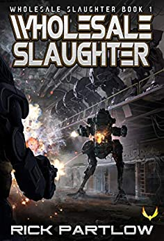 Wholesale Slaughter: (Wholesale Slaughter Book 1) by [Partlow, Rick]