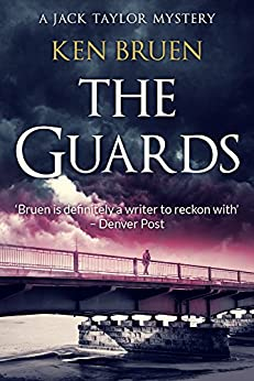 The Guards (Jack Taylor Series Book 1) by [Bruen, Ken]