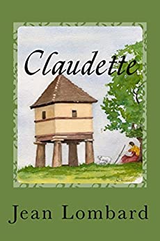Claudette: A Woman of the Middle Ages by [Lombard, Jean]