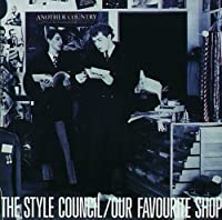 Our Favourite Shop by Style Council (2011-11-15)