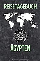 Reisetagebuch Aegypten: Reisejournal fuer den Urlaub - inkl. Packliste | Erinnerungsbuch fuer Sehenswuerdigkeiten & Ausfluege | Notizbuch als Geschenk, Abschiedsgeschenk