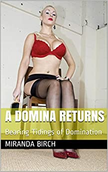 A Domina Returns: Bearing Tidings of Domination (Mistress Lucy's Estate Book 9) by [Birch, Miranda]