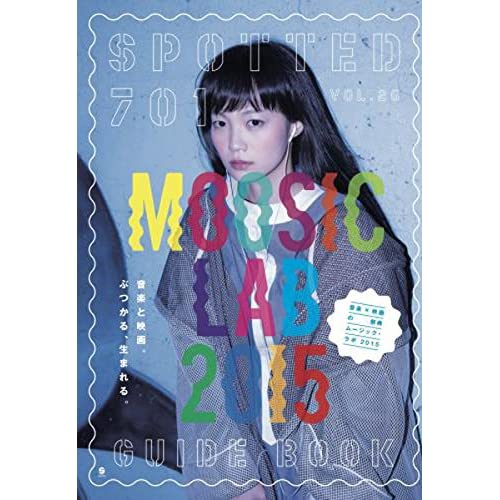 SPOTTED701/VOL.26 (MOOSIC LAB 2016 GUIDE BOOK)