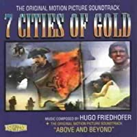 7 Cities of Gold/Above and Bey