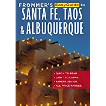 Frommer's EasyGuide to Santa Fe, Taos and Albuquerque (Easy Guides)