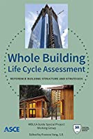 Whole Building Life Cycle Assessment: Reference Building Structure and Strategies