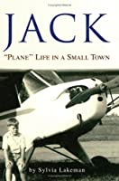 Jack: ''plane'' Life in a Small Town