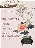 英文版 日本のいけばな - The Flowers of Japan and the Art of Floral Arrangement