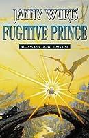 Alliance of Light: Fugitive Prince Bk.1 (Wars of Light & Shadow)