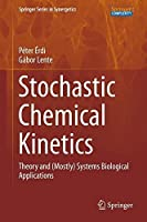 Stochastic Chemical Kinetics: Theory and (Mostly) Systems Biological Applications (Springer Series in Synergetics) by P・・スゥter ・・ゥdi G・・ス。bor Lente(2014-05-07)