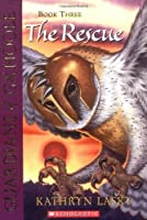 The Rescue (Guardians of Ga'hoole, Book 3) by Kathryn Lasky(2004-01-01)
