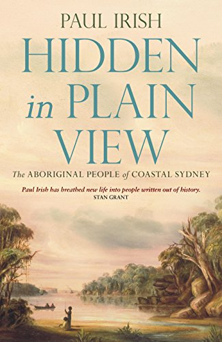 Hidden in plain view the aboriginal people of coastal sydney ebook hidden in plain view the aboriginal people of coastal sydney by irish paul fandeluxe Images