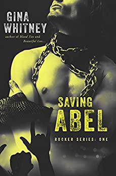 Saving Abel (Rocker Series Book 1) by [Whitney, Gina]
