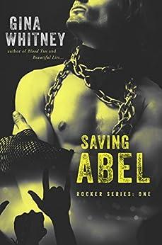 Saving Abel (Rocker Series Book 1) by [Whitney, Gina]