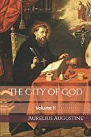 The City of God: Volume II