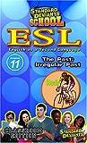 Standard Deviants: Esl Program 11 - Past-Irregular [VHS] [Import]