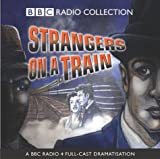 Strangers on a Train (BBC Radio Collection)