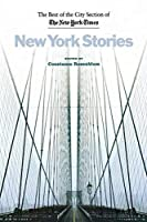 New York Stories: The Best of the City Section of the New York Times by Unknown(2005-05-01)