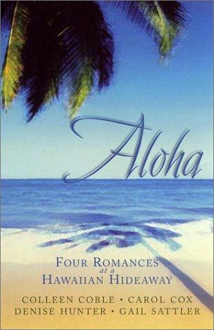 Download Aloha: Four Romances at a Hawaiian Hideaway 1586606336