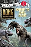King Kong: Journey to Skull Island (I Can Read Book 2)