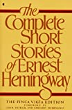 COMPLETE SHORT STORIES OF ERNEST HEMINGWAY (FINCA VIGIA ED.)