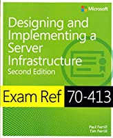 Exam Ref 70-413: Designing and Implementing an Enterprise Server Infrastructure