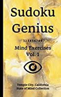 Sudoku Genius Mind Exercises Volume 1: Temple City, California State of Mind Collection