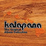 THE ORIGINAL ALBUM COLLECTION - KALAPANA