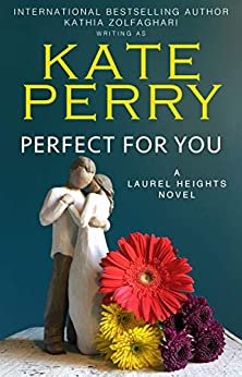 Perfect for You (A Laurel Heights Novel Book 1) by [Perry, Kate, Zolfaghari, Kathia]