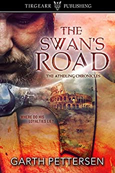 The Swan's Road: The Atheling Chronicles: #1 by [Pettersen, Garth]
