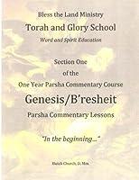 Genesis/B'resheit (Torah and Glory School One Year Torah Commentary Course)