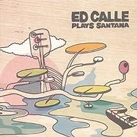 Plays Santana by Ed Calle (2012-05-03)
